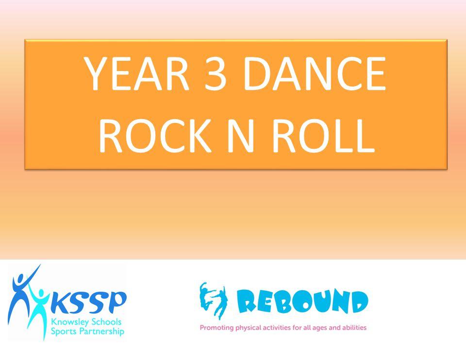 YEAR 3 DANCE ROCK N ROLL YEAR 3 DANCE ROCK N ROLL