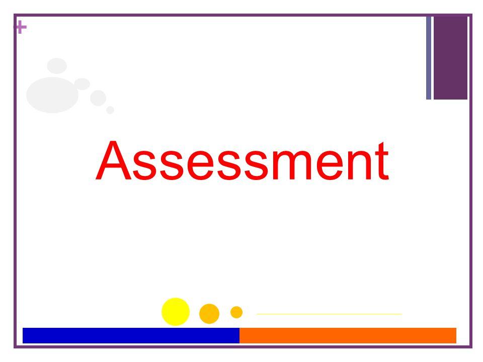 + Assessment