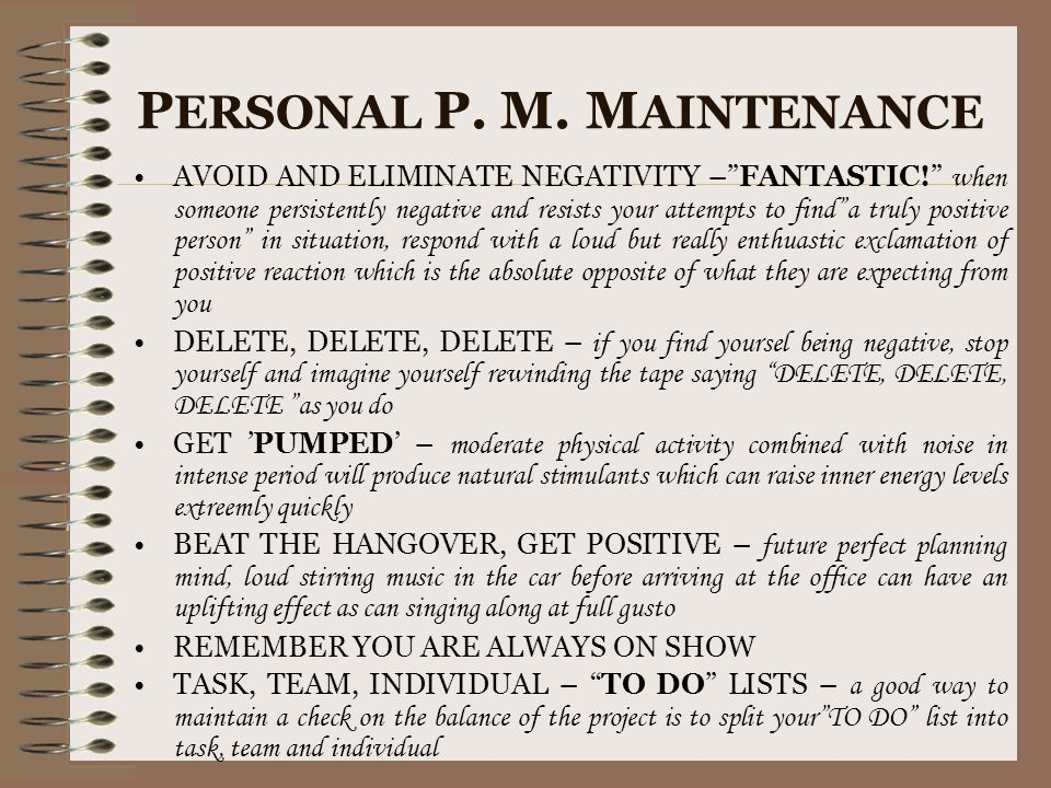 """P ERSONAL P. M. M AINTENANCE AVOID AND ELIMINATE NEGATIVITY –""""FANTASTIC!"""" when someone persistently negative and resists your attempts to find""""a truly"""