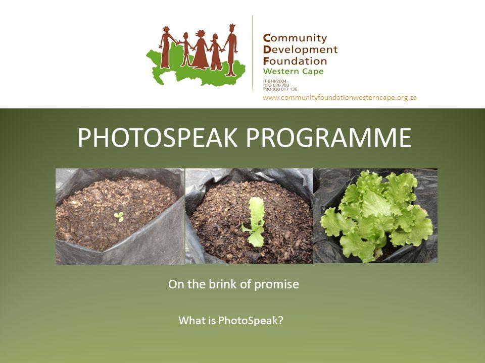 text PHOTOSPEAK PROGRAMME www.communityfoundationwesterncape.org.za On the brink of promise What is PhotoSpeak