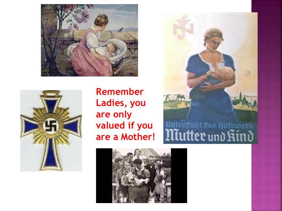 Remember Ladies, you are only valued if you are a Mother!