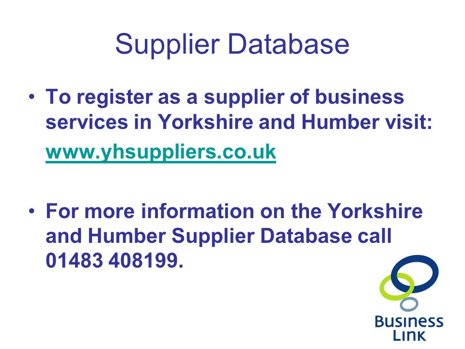 Supplier Database To register as a supplier of business services in Yorkshire and Humber visit: www.yhsuppliers.co.uk For more information on the York