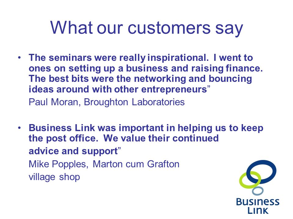 What our customers say The seminars were really inspirational.
