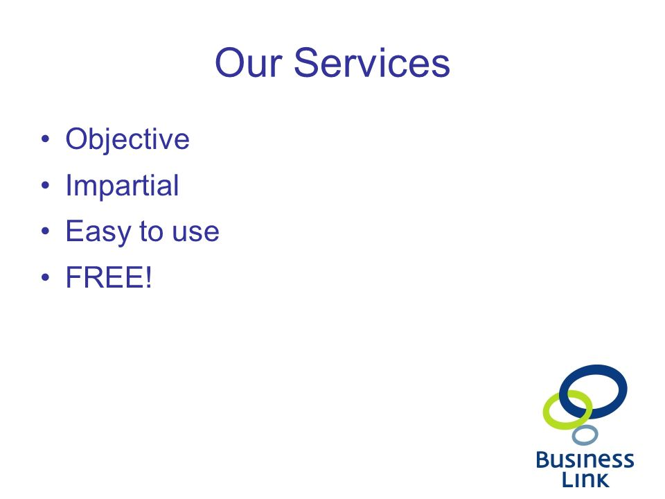 Our Services Objective Impartial Easy to use FREE!