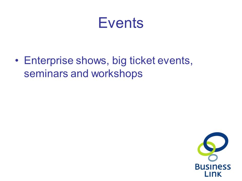 Events Enterprise shows, big ticket events, seminars and workshops