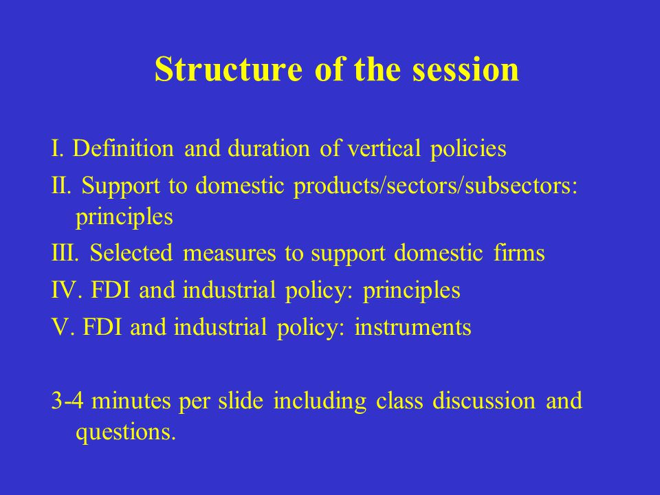 Structure of the session I. Definition and duration of vertical policies II.