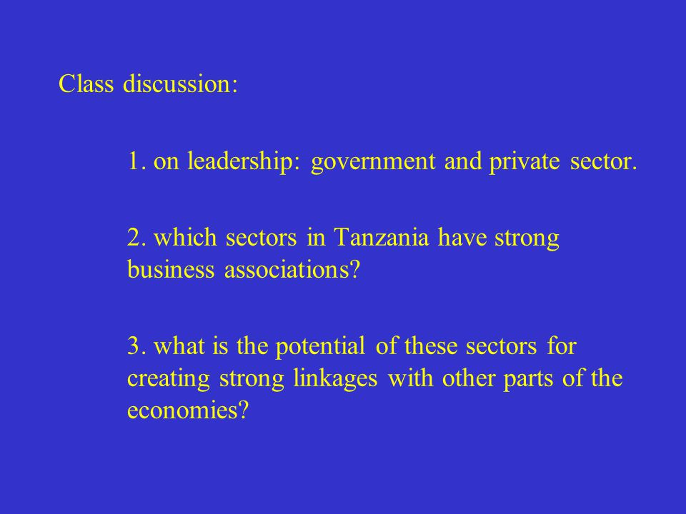 Class discussion: 1. on leadership: government and private sector.