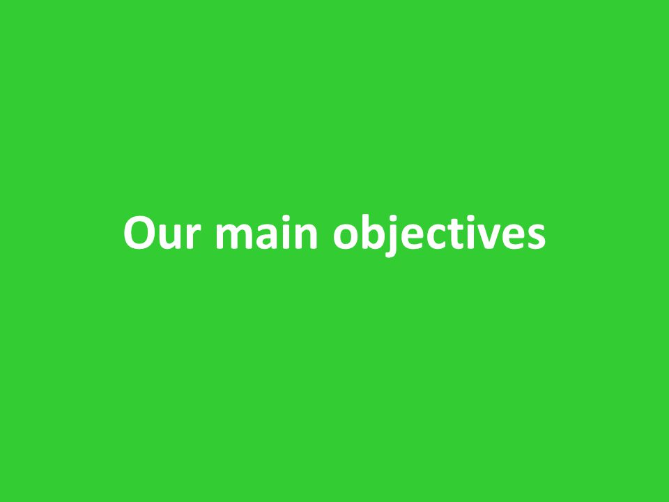 Our main objectives
