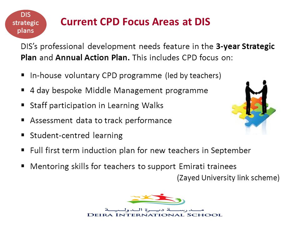 DIS's professional development needs feature in the 3-year Strategic Plan and Annual Action Plan. This includes CPD focus on:  In-house voluntary CPD