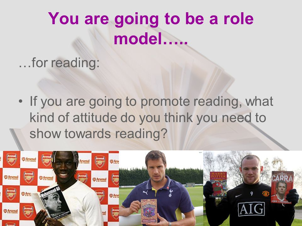 You are going to be a role model…..