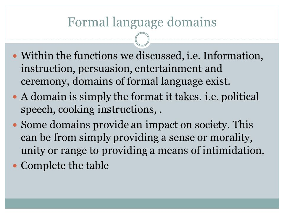 Formal language domains Within the functions we discussed, i.e.