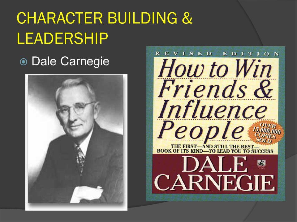 CHARACTER BUILDING & LEADERSHIP  Dale Carnegie