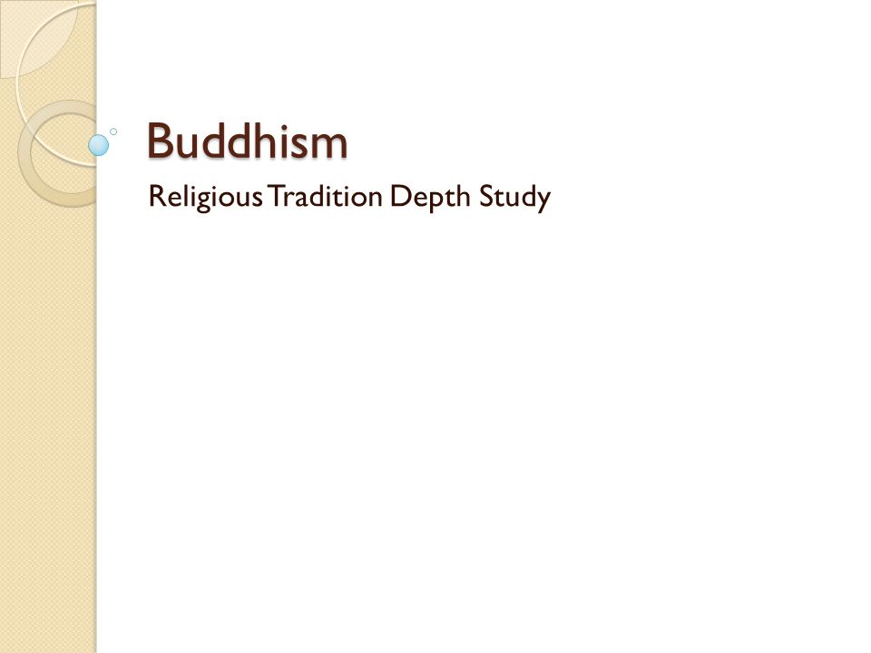 Buddhism Religious Tradition Depth Study