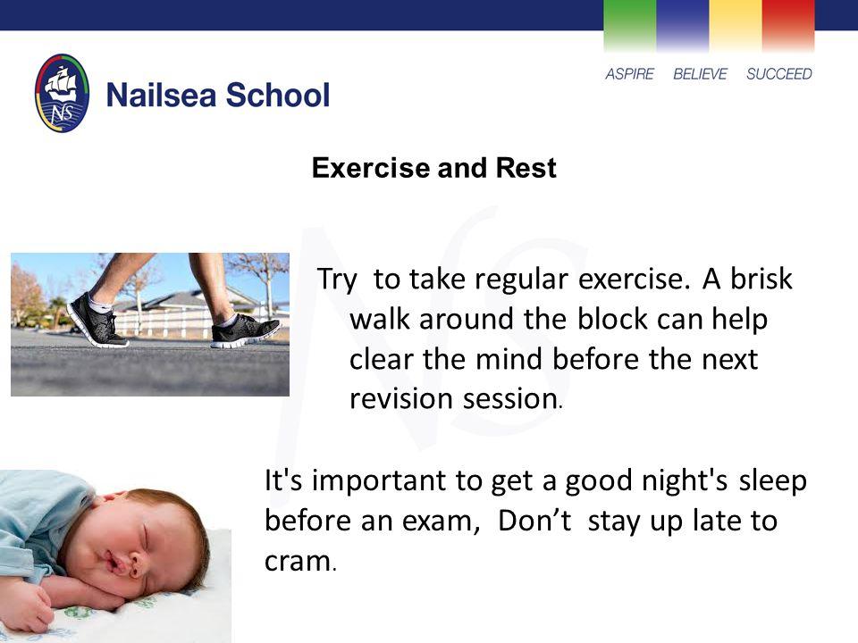 Try to take regular exercise.