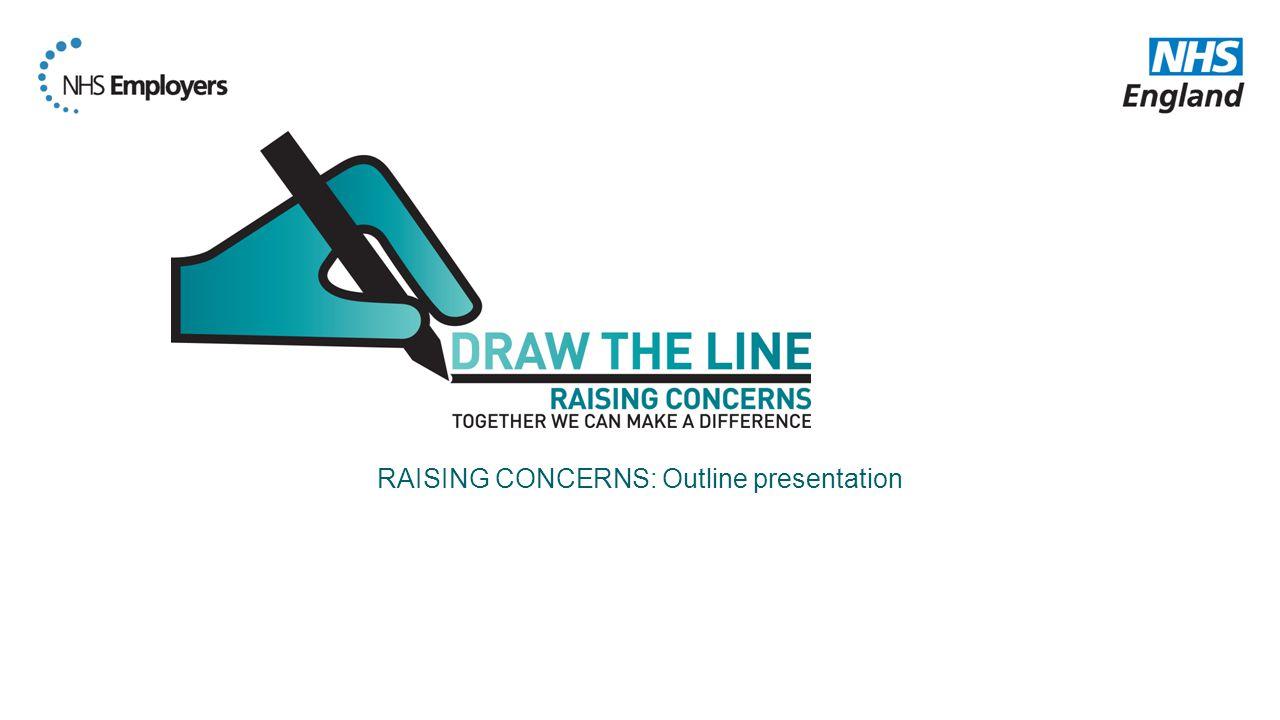 Insert logo RAISING CONCERNS: Outline presentation