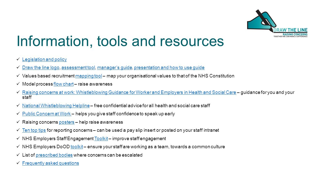 Information, tools and resources Legislation and policy Draw the line logo, assessment tool, manager's guide, presentation and how to use guide Draw t