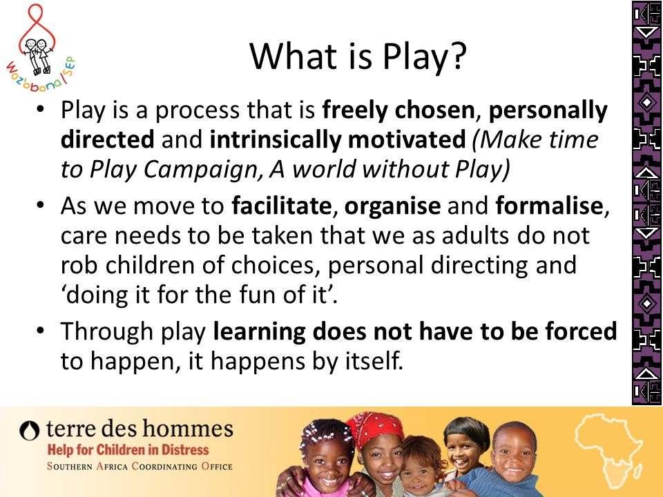 Overview of presentation Defining Play The Value of Play Decisions we Make – Political – Economic – Social – Environment Effects on Play Why should yo