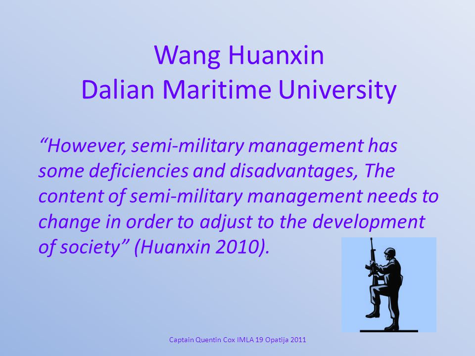 "Wang Huanxin Dalian Maritime University ""However, semi-military management has some deficiencies and disadvantages, The content of semi-military manag"