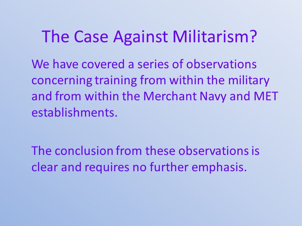 The Case Against Militarism.