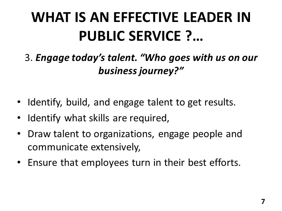 WHAT IS AN EFFECTIVE LEADER IN PUBLIC SERVICE … 3.