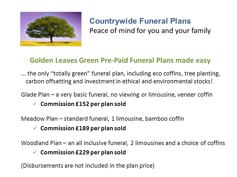 Countrywide Funeral Plans Peace of mind for you and your family Golden Leaves Green Pre-Paid Funeral Plans made easy...