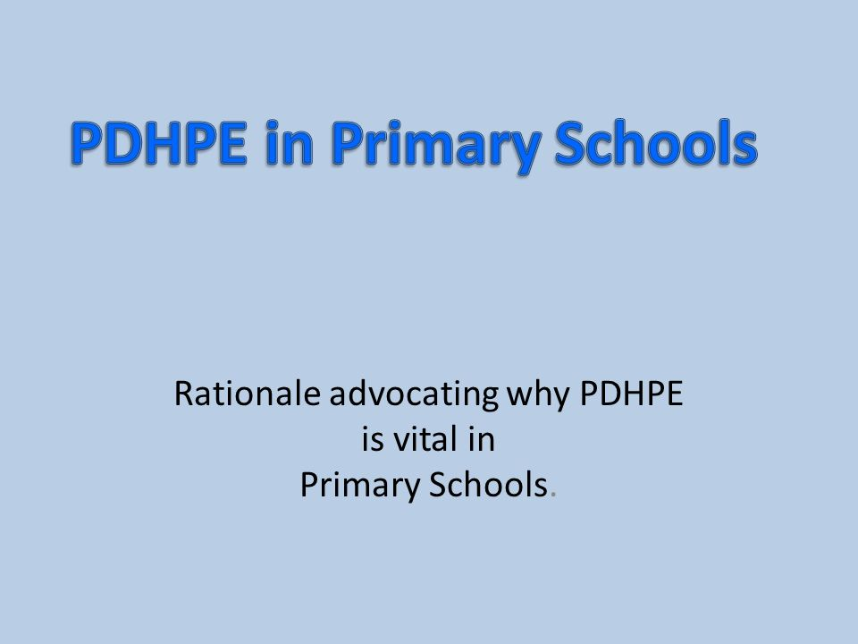 Rationale advocating why PDHPE is vital in Primary Schools.
