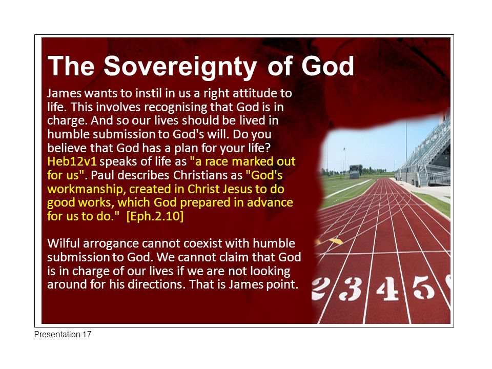 The Sovereignty of God James wants to instil in us a right attitude to life.
