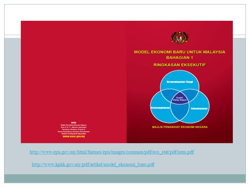 http://www.epu.gov.my/html/themes/epu/images/common/pdf/eco_stat/pdf/nem.pdf http://www.kpkk.gov.my/pdf/artikel/model_ekonomi_baru.pdf