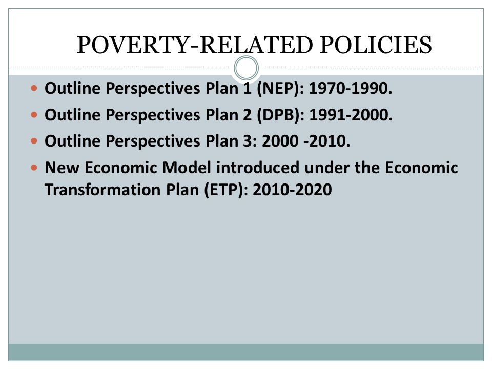POVERTY-RELATED POLICIES Outline Perspectives Plan 1 (NEP): 1970-1990.