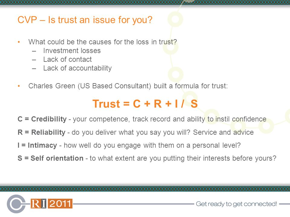 8 CVP – Is trust an issue for you. What could be the causes for the loss in trust.