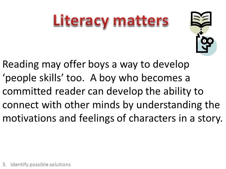 Reading may offer boys a way to develop 'people skills' too.