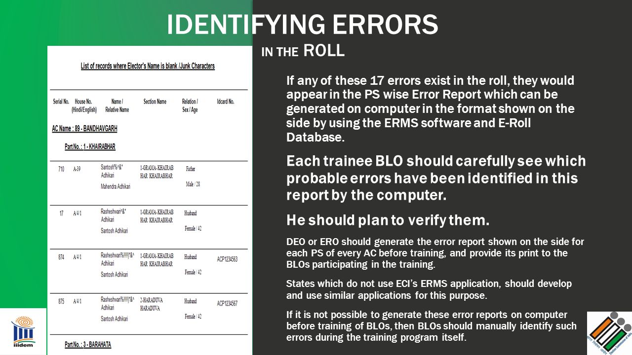 If any of these 17 errors exist in the roll, they would appear in the PS wise Error Report which can be generated on computer in the format shown on t