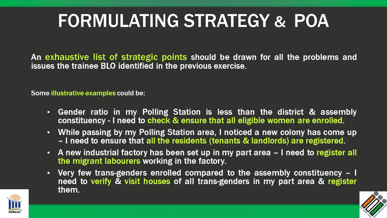 An exhaustive list of strategic points should be drawn for all the problems and issues the trainee BLO identified in the previous exercise. Some illus