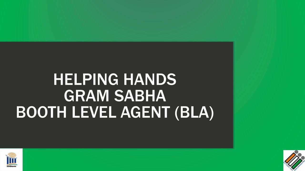 HELPING HANDS GRAM SABHA BOOTH LEVEL AGENT (BLA)