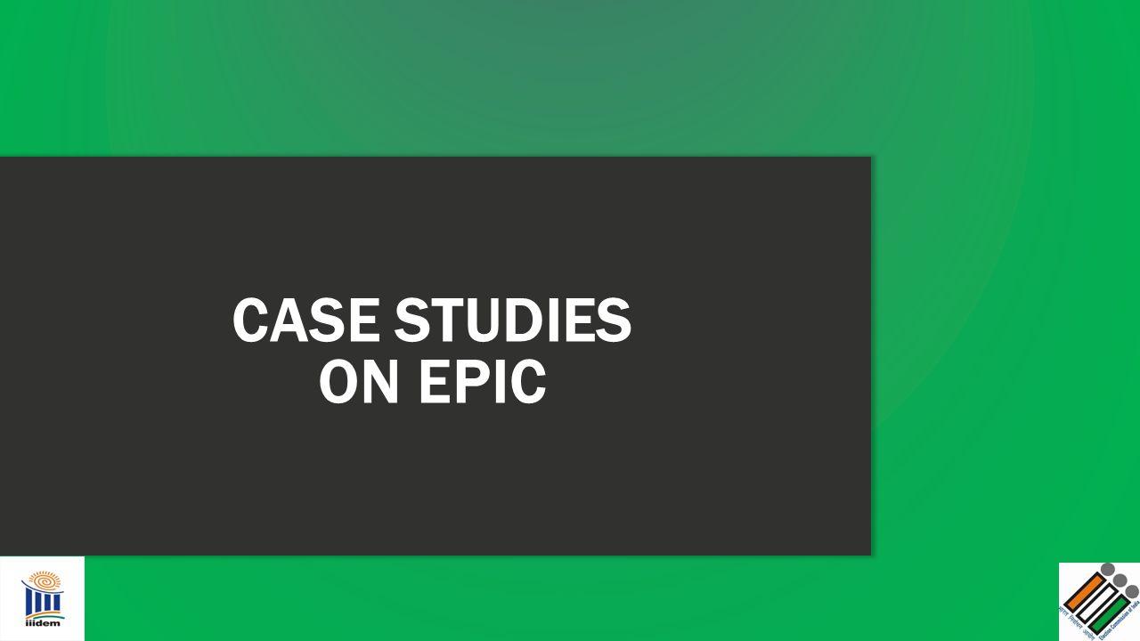 CASE STUDIES ON EPIC