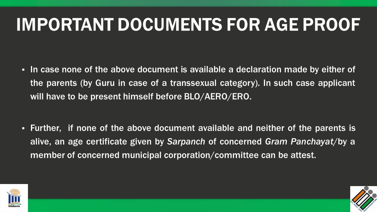 IMPORTANT DOCUMENTS FOR AGE PROOF ▪ In case none of the above document is available a declaration made by either of the parents (by Guru in case of a