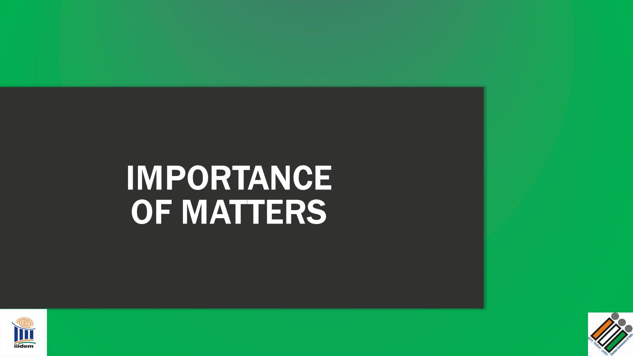 IMPORTANCE OF MATTERS