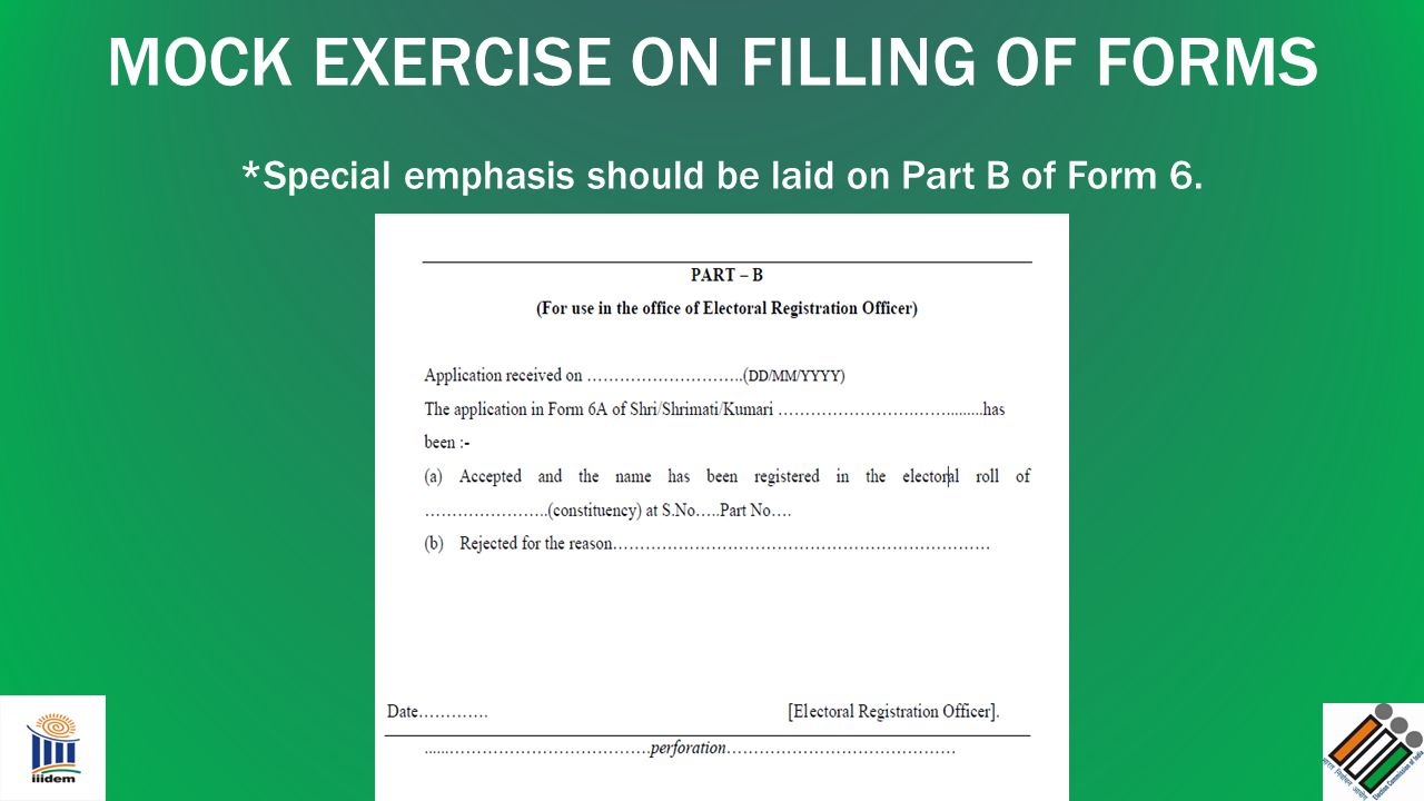 MOCK EXERCISE ON FILLING OF FORMS *Special emphasis should be laid on Part B of Form 6.