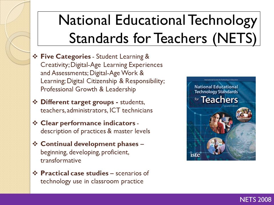  Five Categories - Student Learning & Creativity; Digital-Age Learning Experiences and Assessments; Digital-Age Work & Learning; Digital Citizenship