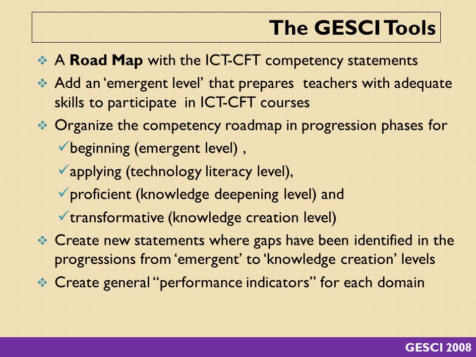  A Road Map with the ICT-CFT competency statements  Add an 'emergent level' that prepares teachers with adequate skills to participate in ICT-CFT co