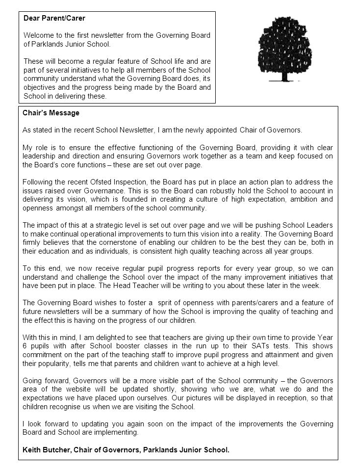 Dear Parent/Carer Welcome to the first newsletter from the Governing Board of Parklands Junior School. These will become a regular feature of School l