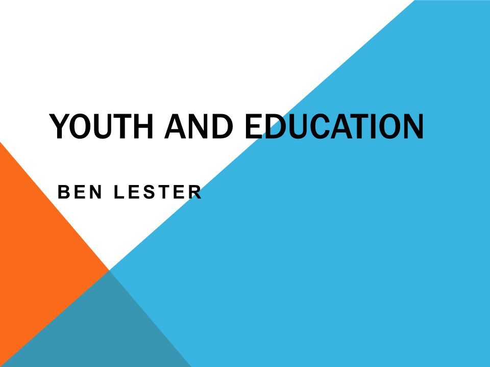 YOUTH AND EDUCATION BEN LESTER