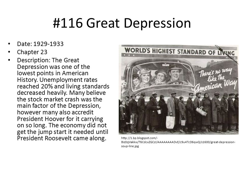 #116 Great Depression Date: 1929-1933 Chapter 23 Description: The Great Depression was one of the lowest points in American History.