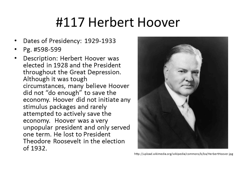 #117 Herbert Hoover Dates of Presidency: 1929-1933 Pg.