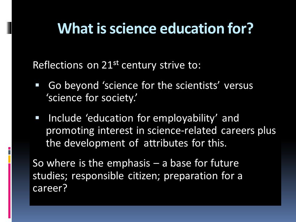 Purposes of Science Education in the compulsory years Which is it.