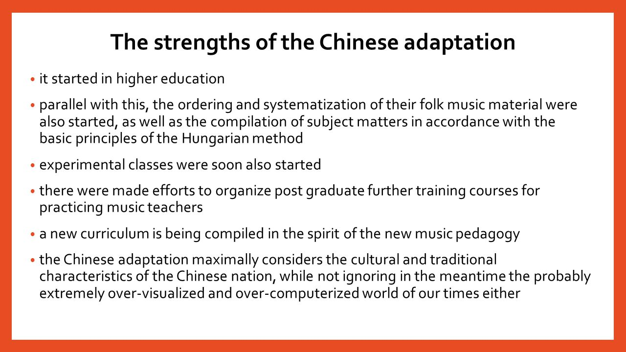 The strengths of the Chinese adaptation it started in higher education parallel with this, the ordering and systematization of their folk music materi