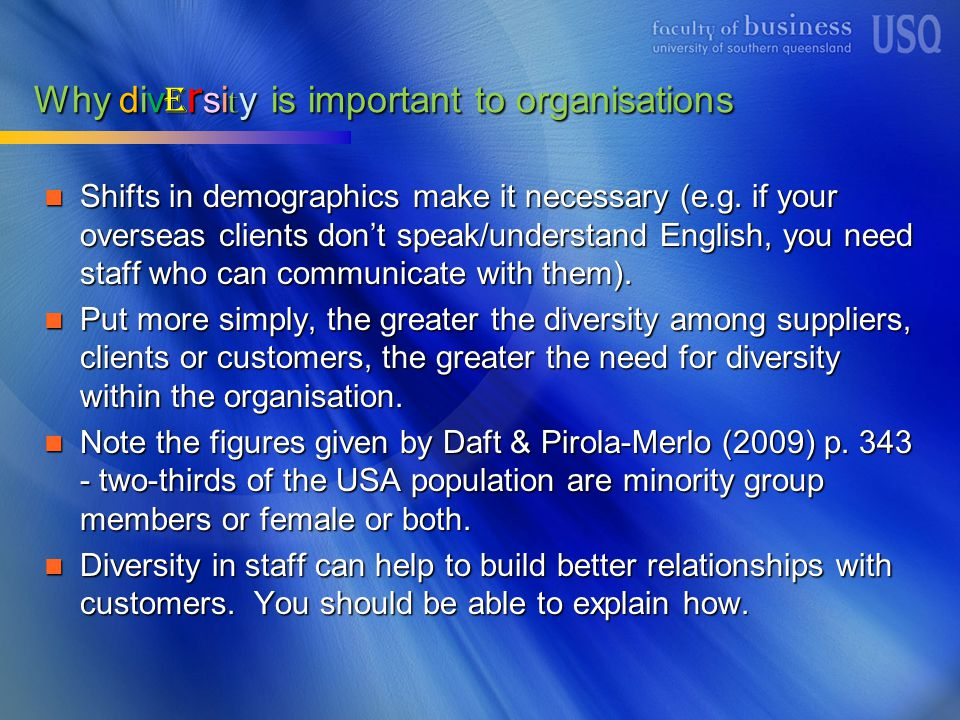 Why div e rsi t y is important to organisations Diversity helps with the development of employee and organisational potential.