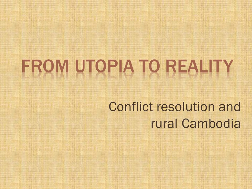 Conflict resolution and rural Cambodia
