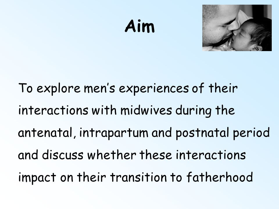 Aim To explore men's experiences of their interactions with midwives during the antenatal, intrapartum and postnatal period and discuss whether these interactions impact on their transition to fatherhood