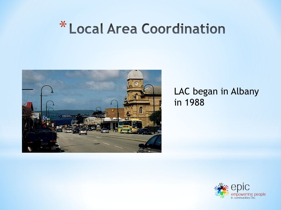 LAC began in Albany in 1988